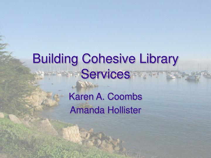 Building cohesive library services