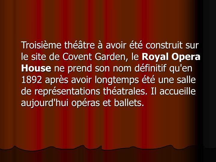 Troisième théâtre à avoir été construit sur le site de Covent Garden, le
