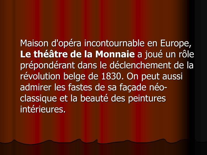 Maison d'opéra incontournable en Europe,