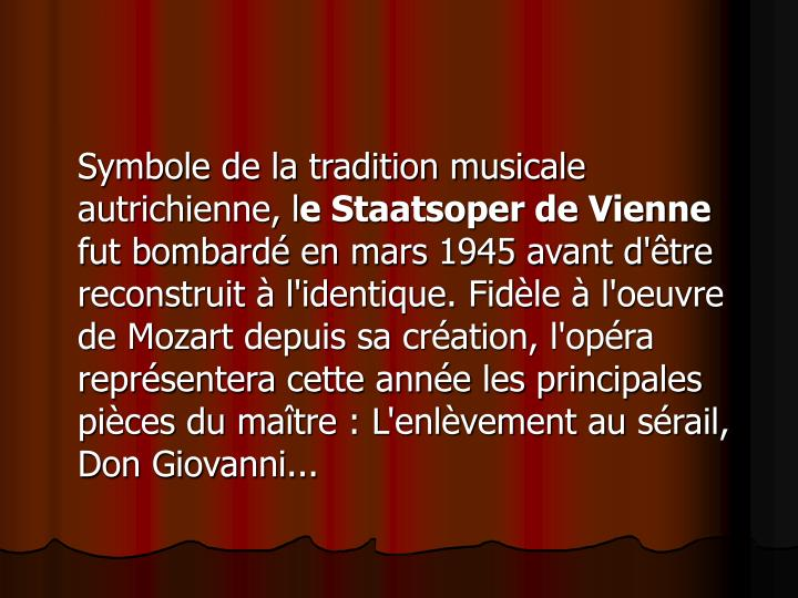 Symbole de la tradition musicale autrichienne,