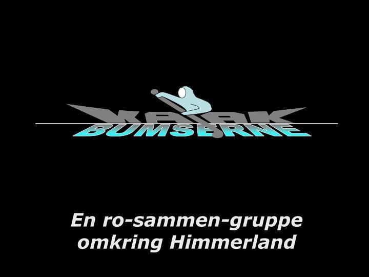 En ro-sammen-gruppe omkring Himmerland