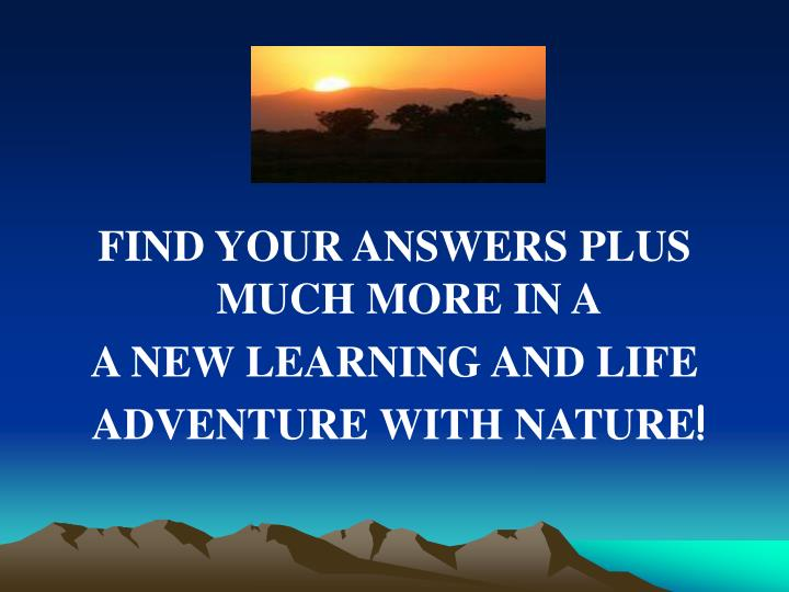 FIND YOUR ANSWERS PLUS MUCH MORE IN A