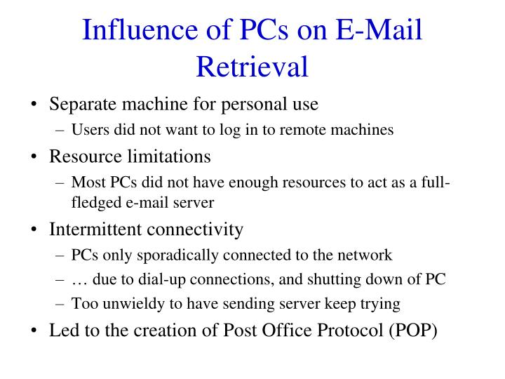 Influence of PCs on E-Mail Retrieval