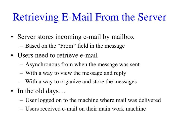 Retrieving E-Mail From the Server