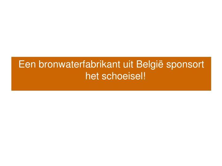 Een bronwaterfabrikant uit Belgi