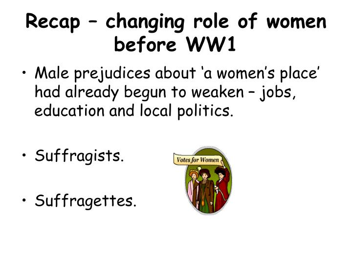 Recap – changing role of women before WW1