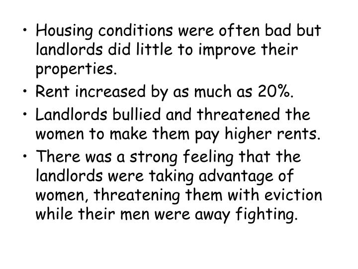 Housing conditions were often bad but landlords did little to improve their properties.