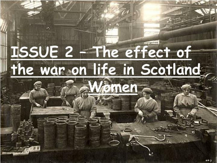 ISSUE 2 – The effect of the war on life in Scotland