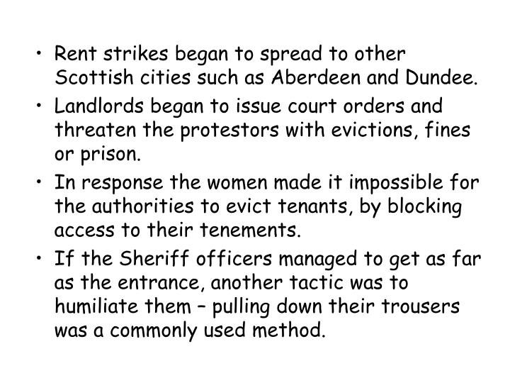 Rent strikes began to spread to other Scottish cities such as Aberdeen and Dundee.
