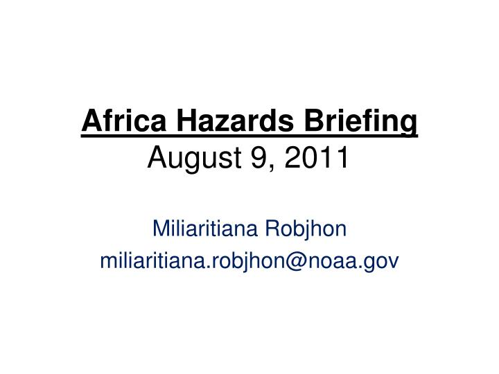Africa hazards briefing august 9 2011