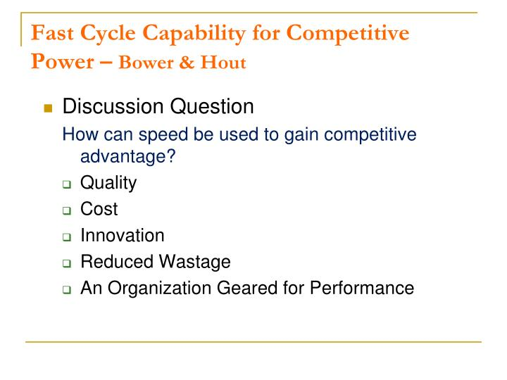 Fast Cycle Capability for Competitive Power –