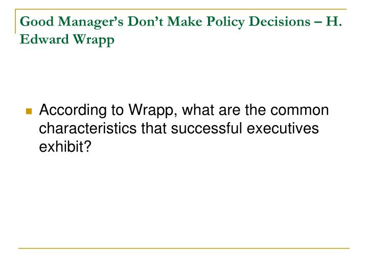 Good Manager's Don't Make Policy Decisions – H. Edward Wrapp