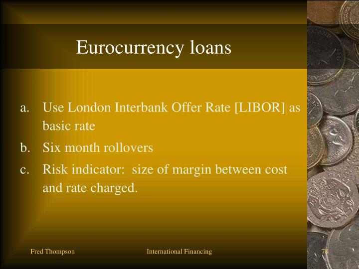Eurocurrency loans