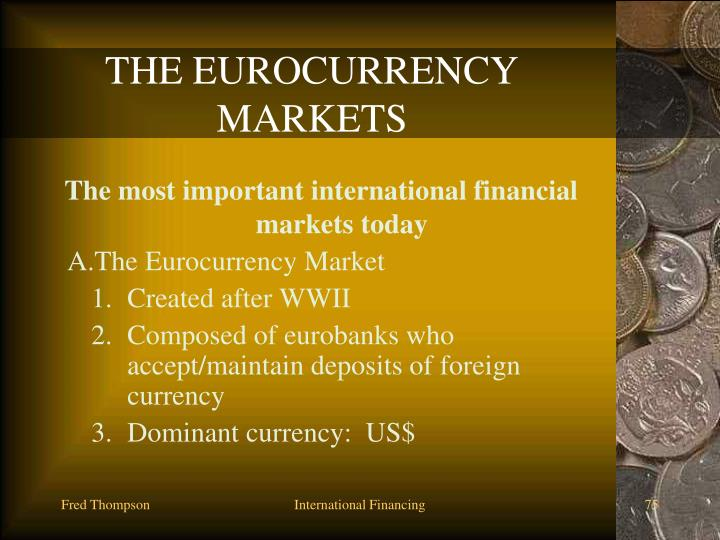 THE EUROCURRENCY MARKETS