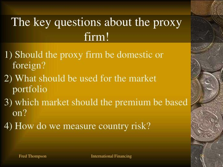 The key questions about the proxy firm!