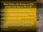 what makes the return on fdi greater than that on pi or ii
