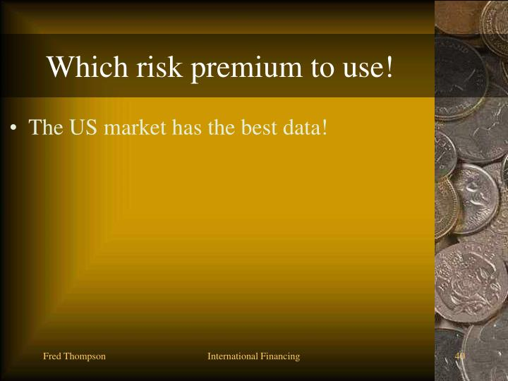 Which risk premium to use!