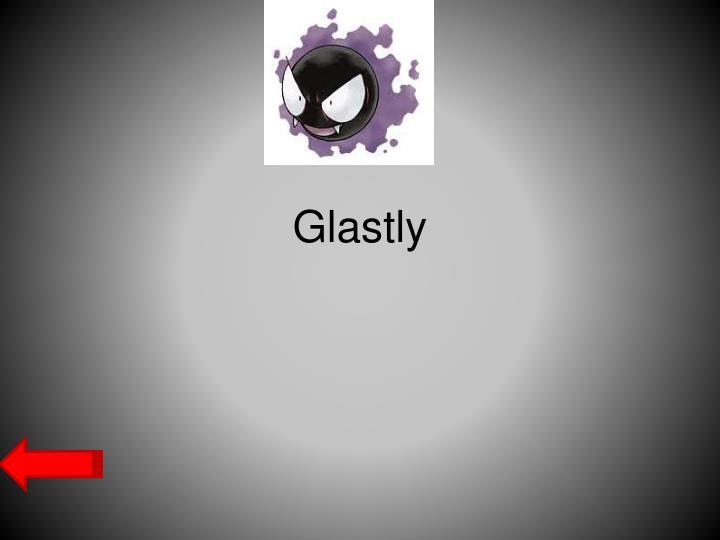 Glastly
