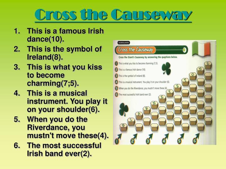 Cross the Causeway