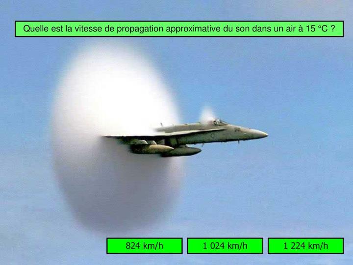 Quelle est la vitesse de propagation approximative du son dans un air à 15 °C ?