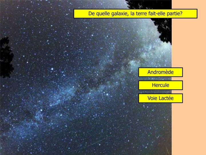 De quelle galaxie, la terre fait-elle partie?
