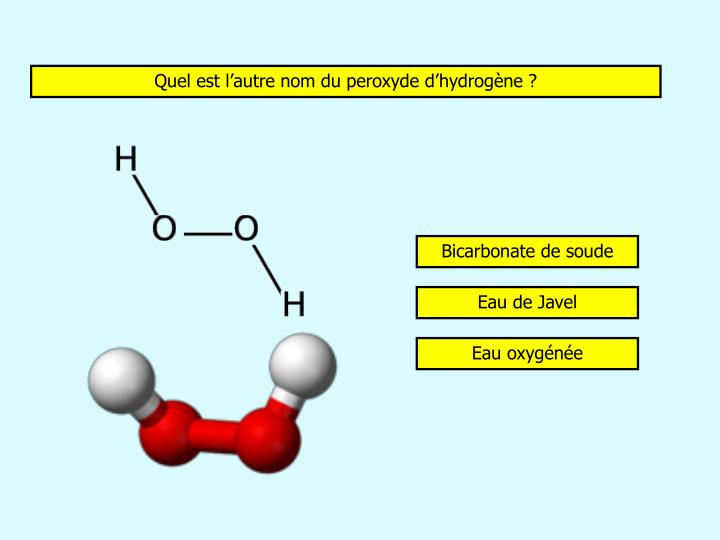 Quel est l'autre nom du peroxyde d'hydrogène ?