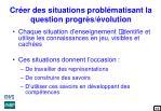 cr er des situations probl matisant la question progr s volution
