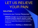 let us relieve your pain