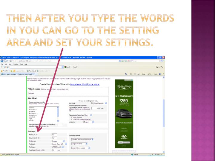 Then after you type the words in you can go to the setting area and set your settings.