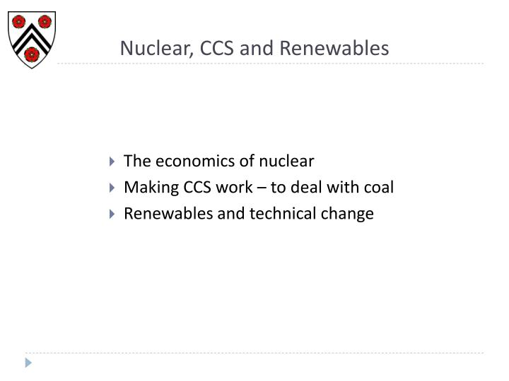 Nuclear, CCS and Renewables