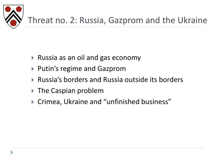Threat no. 2: Russia, Gazprom and the Ukraine