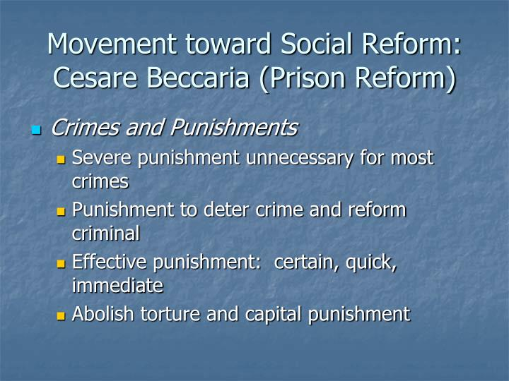 Movement toward Social Reform:  Cesare Beccaria (Prison Reform)