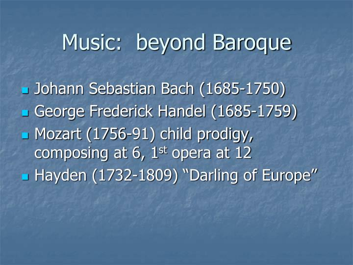 Music:  beyond Baroque