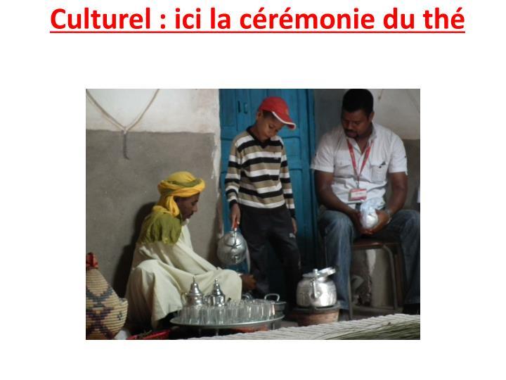 Culturel: ici la cérémonie du thé