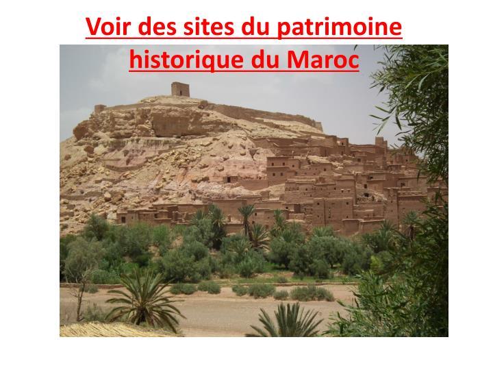Voir des sites du patrimoine historique du Maroc