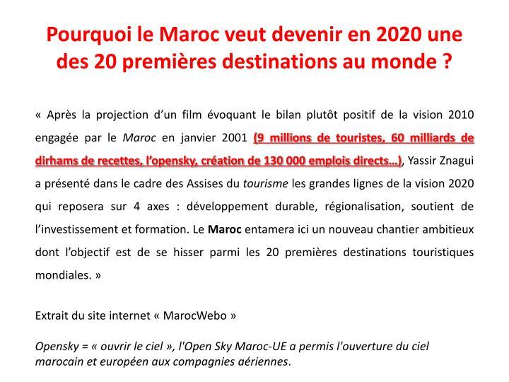 Pourquoi le Maroc veut devenir en 2020 une des 20 premières destinations au monde ?