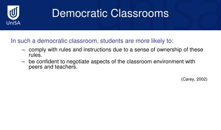 In such a democratic classroom, students are more likely to: