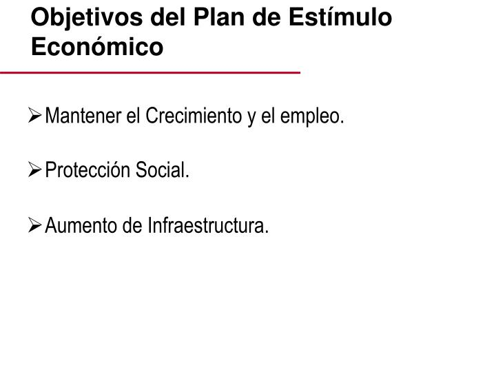 Objetivos del Plan de Estímulo Económico