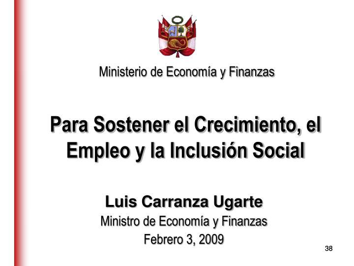Para Sostener el Crecimiento, el Empleo y la Inclusión Social