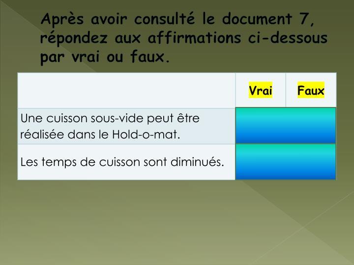 Après avoir consulté le document 7, répondez aux affirmations ci-dessous par vrai ou faux.