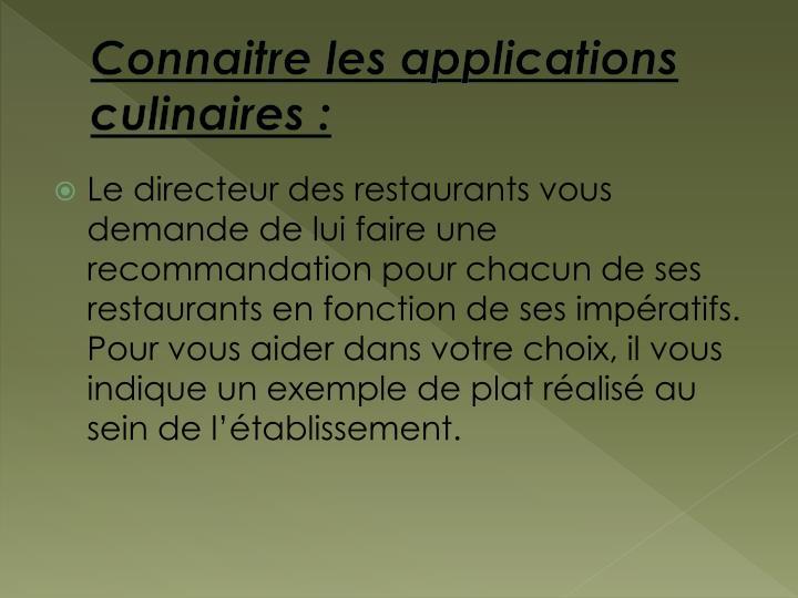 Connaitre les applications culinaires: