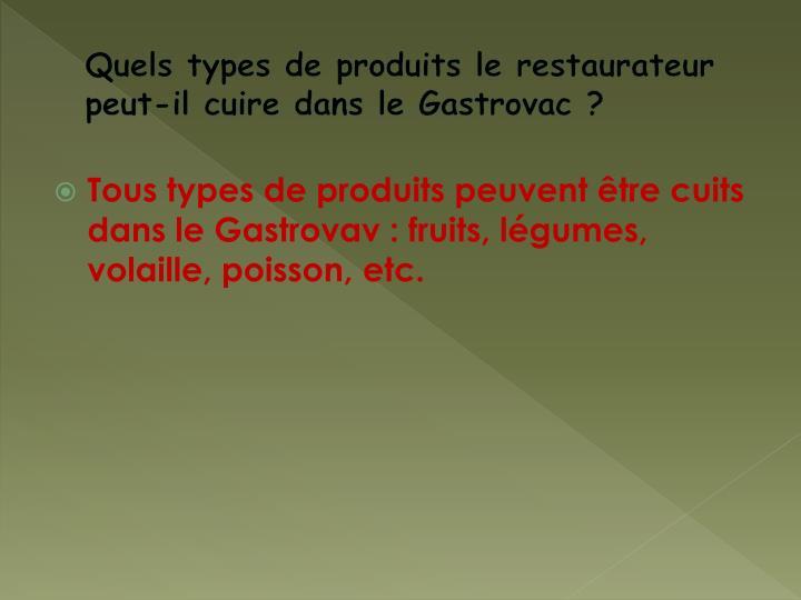 Quels types de produits le restaurateur peut-il cuire dans le