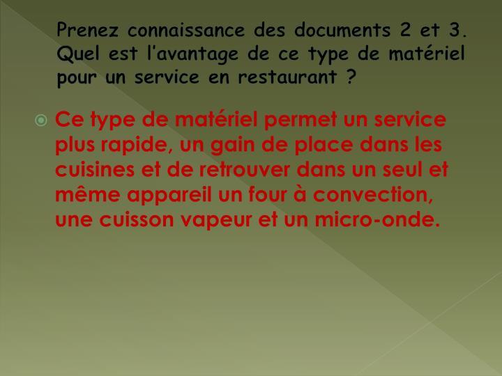 Prenez connaissance des documents 2 et 3. Quel est l'avantage de ce type de matériel pour un service en restaurant?