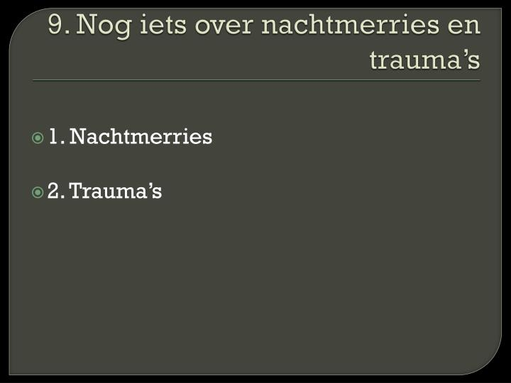 9. Nog iets over nachtmerries en trauma's