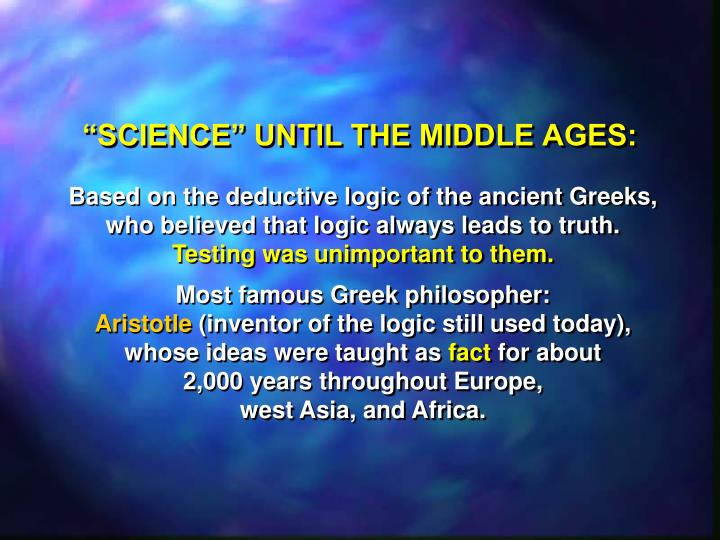 """SCIENCE"" UNTIL THE MIDDLE AGES:"