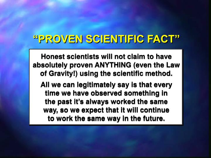 """PROVEN SCIENTIFIC FACT"""
