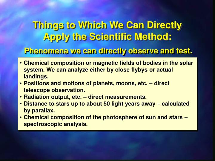 Things to Which We Can Directly Apply the Scientific Method: