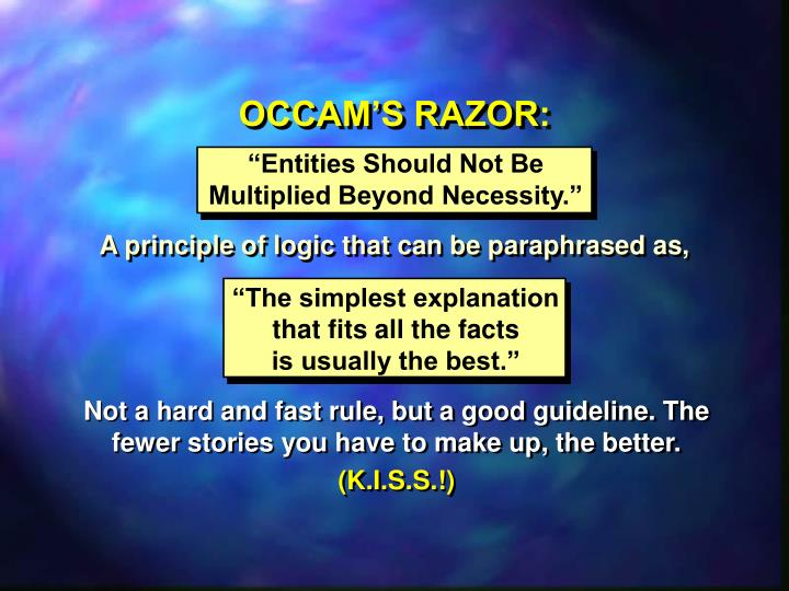 OCCAM'S RAZOR: