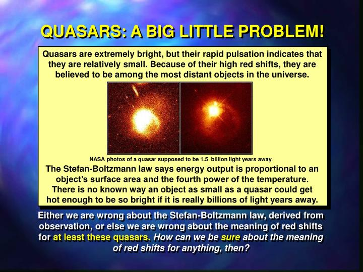 QUASARS: A BIG LITTLE PROBLEM!