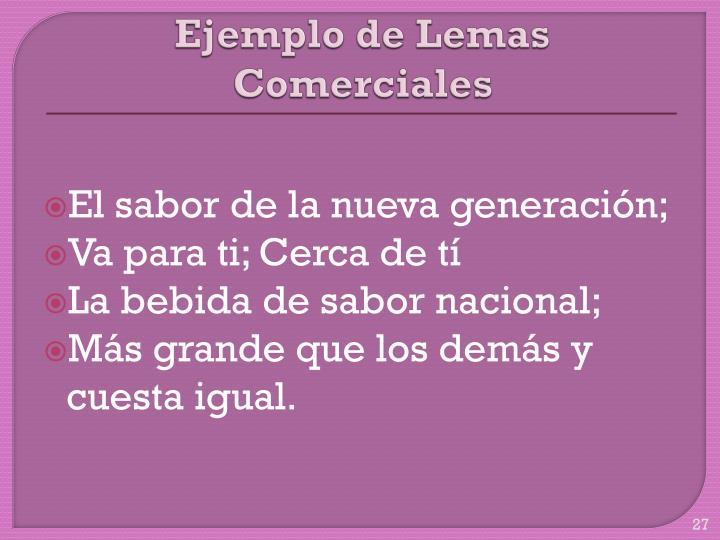 Ejemplo de Lemas Comerciales